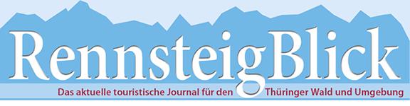 RennsteigBlick - Das touristische Journal für den Thüringer Wald und die Rennsteig-Region